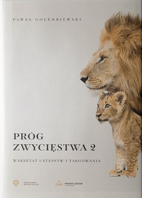 Próg zwycięstwa 2: warsztat ustępstw i targowania Paweł Gołembiewski